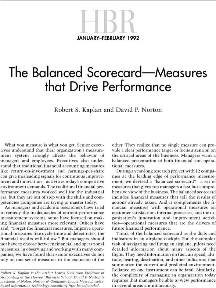 "an evaluation of the balance score card of kaplan and norton company 3 ""conceptual foundations of the balanced scorecard"" robert s kaplan david norton and i introduced the balanced scorecard in a 1992 harvard business review article1 the article was based on a 1990 nolan, norton multi-company."